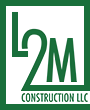 L2M Construction LLC